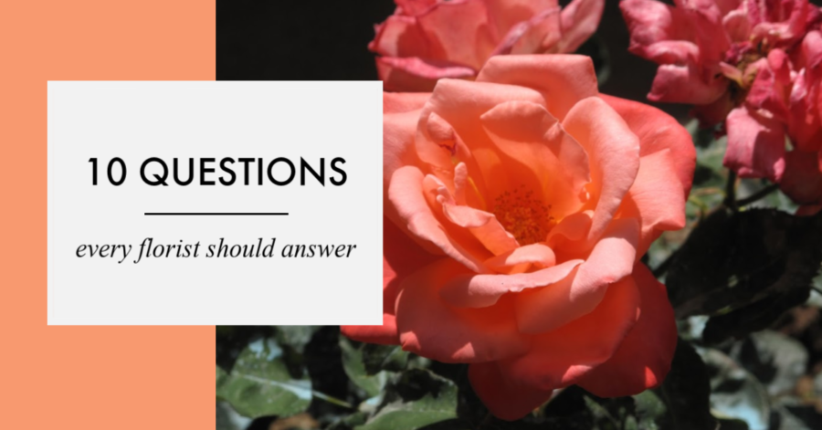10 Questions Every Florist Should Answer, realflowerbusiness.com